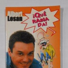 Libros de segunda mano: ¡QUE RABIA DA! - ALBERT LESAN. TDK323. Lote 102718635