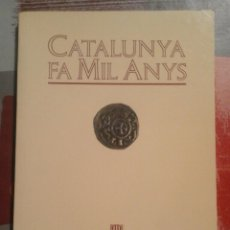 Libros de segunda mano: CATALUNYA FA MIL ANYS. NOTES HISTÒRIQUES EN OCASIÓ DEL MIL·LENARI - GENERALITAT DE CATALUNYA - 1988. Lote 102783363