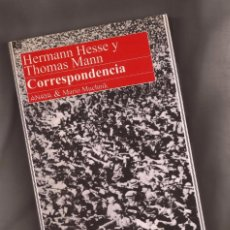 Libros de segunda mano: CORRESPONDENCIA - HERMANN HESSE Y THOMAS MANN – ED. ANAYA & MARIO MUCHNIK, 1992. Lote 105950787