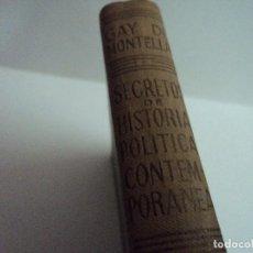 Libros de segunda mano: SECRETOS DE HISTORIA POLITICA CONTEMPORANEA (1870 - 1914) R. GAY DE MONTELLÁ - 1944. Lote 102787287