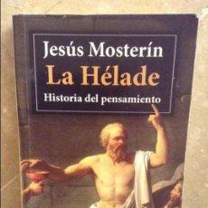 Libros de segunda mano: LA HELADE. HISTORIA DEL PENSAMIENTO (JESUS MOSTERIN). Lote 102794479