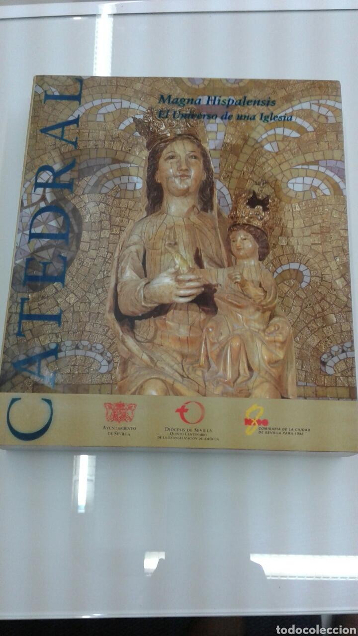 MAGNA HISPALENSIS EL UNIVERSO DE UNA IGLESIA SANTA IGLESIA CATEDRAL METROPOLITANA SEVILLA CATALOGO (Libros de Segunda Mano - Bellas artes, ocio y coleccionismo - Otros)