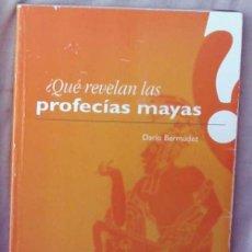 Libros de segunda mano: ¿QUÉ REVELAN LAS PROFECIAS MAYAS? - DARIO BERMÚDEZ - ED. KIER ARGENTINA 2002 - VER INDICE. Lote 102820947