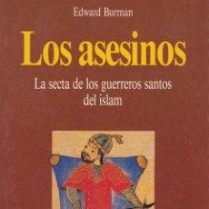 Libros de segunda mano: EDWARD BURMAN -- LOS ASESINOS ,LA SECTA DE LOS GUERREROS SANTOS DEL ISLAM. Lote 102825567