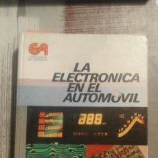 Libros de segunda mano: LA ELECTRÓNICA EN EL AUTOMÓVIL - MIGUEL DE CASTRO VICENTE - CEAC. Lote 102935471