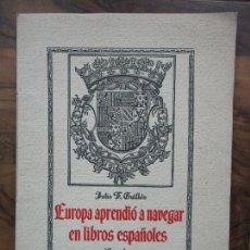 Libros de segunda mano: EUROPA APRENDIÓ A NAVEGAR EN LIBROS ESPAÑOLES. JULIO F. GUILLÉN Y TATO. 1943.. Lote 102936267