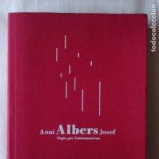 Libros de segunda mano: MUSEO REINA SOFIA. VIAJES POR LATINOAMÉRICA, 2007. ANNI ALBERS JOSEF.. Lote 102951239