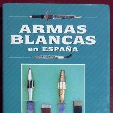 Libros de segunda mano: ARMAS BLANCAS EN ESPAÑA- RAFAEL OCETE RUBIO. Lote 102827743