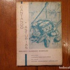 Libros de segunda mano: LIBRO CANTANDO A ASTURIAS BERNARDO GUARDADO. Lote 102956759