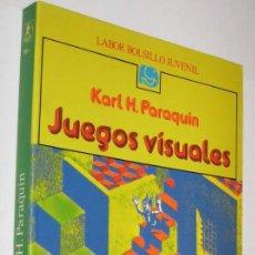Libros de segunda mano: JUEGOS VISUALES - KARL PARAQUIN - ILUSTRADO *. Lote 102962499
