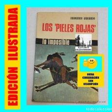 Libros de segunda mano: LOS PIELES ROJAS - FRANCISCO IZQUIERDO MARTÍNEZ - 1966 - PREMIO NACIONAL DE LITERATURA. Lote 119152204