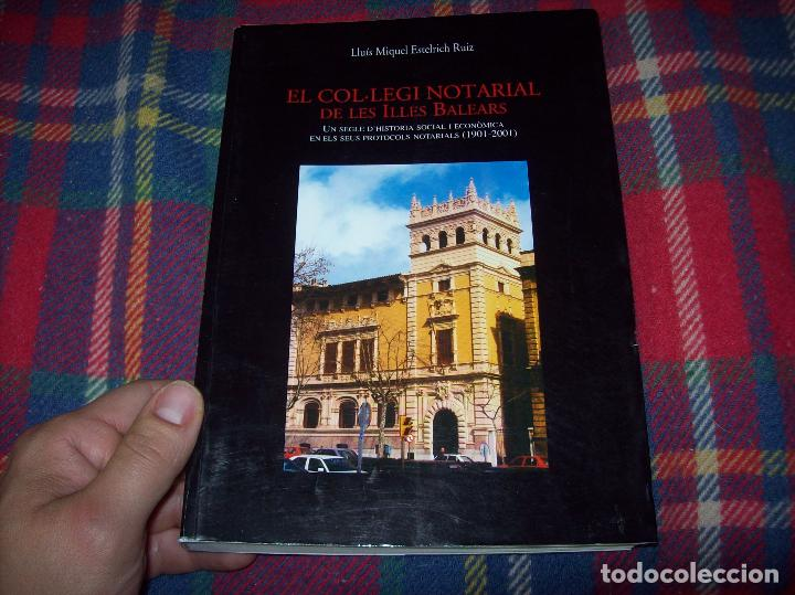 Libros de segunda mano: EL COL·LEGI NOTARIAL DE LES ILLES BALEARS. UN SEGLE DHISTÒRIA SOCIAL I ECONÒMICA...2004. - Foto 19 - 103017199