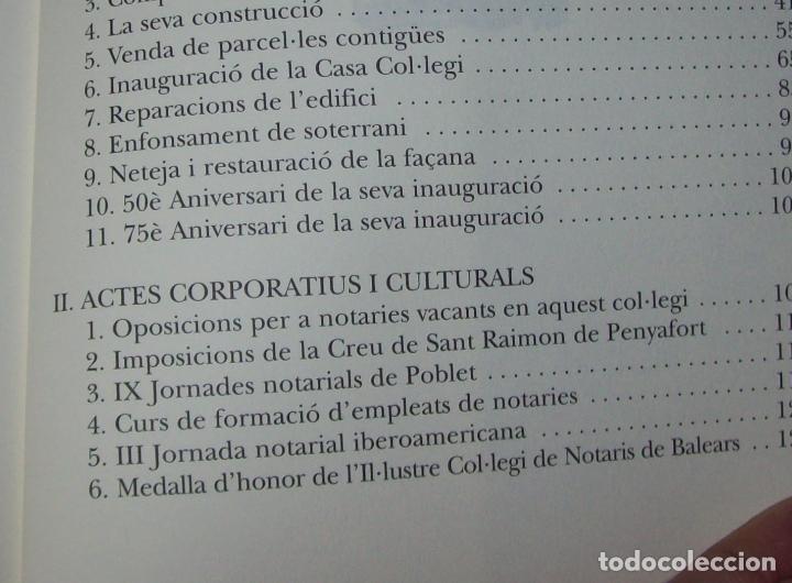 Libros de segunda mano: EL COL·LEGI NOTARIAL DE LES ILLES BALEARS. UN SEGLE DHISTÒRIA SOCIAL I ECONÒMICA...2004. - Foto 23 - 103017199