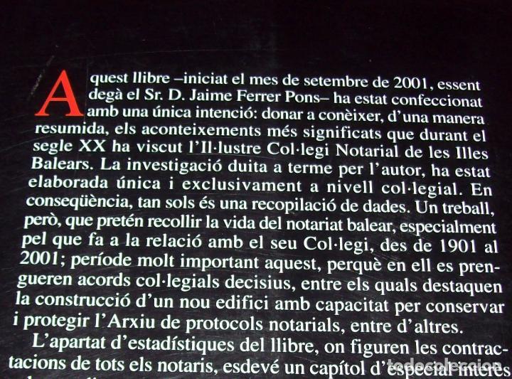 Libros de segunda mano: EL COL·LEGI NOTARIAL DE LES ILLES BALEARS. UN SEGLE DHISTÒRIA SOCIAL I ECONÒMICA...2004. - Foto 26 - 103017199