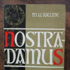 Libros de segunda mano: NOSTRADAMUS. M.U. IVELINE. 1973.. Lote 103021031