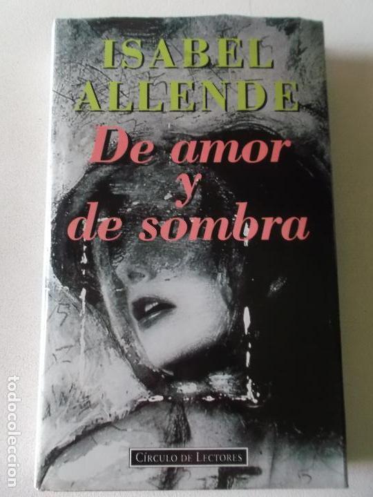 ISABEL ALLENDE DE AMOR Y DE SOMBRA 1995 CIRCULO DE LECTORES (Libros de Segunda Mano (posteriores a 1936) - Literatura - Otros)