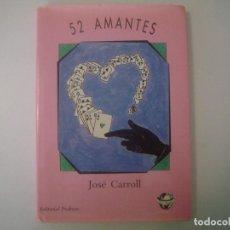 Libros de segunda mano: LIBRERIA GHOTICA. JOSE CARROLL. 52 AMANTES. EDITORIAL FRAKSON. 1988. MUY ILUSTRADO. MAGIA.. Lote 103053691