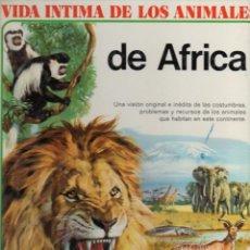 Libros de segunda mano: VIDA ÍNTIMA DE LOS ANIMALES DE ÁFRICA (AURIGA, 1978). Lote 103055631