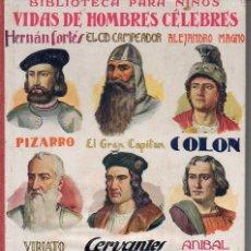 Libros de segunda mano: VIDAS DE HOMBRES CÉLEBRES - BIBLIOTECA PARA NIÑOS SOPENA. Lote 103057095