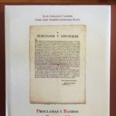 Libros de segunda mano: MURCIA- PROCLAMAS Y BANDOS EN EL REINO DE MURCIA DURANTE LA GUERRA DE LA INDEPENDENCIA . Lote 103065959