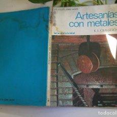 Libros de segunda mano: ARTESANÍAS CON METALES DE K. E. GRANSTROM COLECC CÓMO HACER EDITORIAL KAPELUSZ PRIMERA EDICIÓN 1975. Lote 103083035