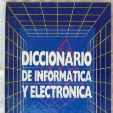Libros de segunda mano: DICCIONARIO DE INFORMÁTICA Y ELECTRÓNICA - ED. UNIVERSIDAD Y CULTURA - VER. Lote 103145387
