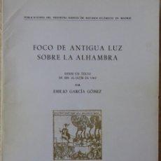 Libros de segunda mano: FOCO DE ANTIGUA LUZ SOBRE LA ALHAMBRA - EMILIO GARCÍA GÓMEZ. Lote 103145579