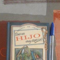 Libros de segunda mano: PARA UN HIJO MUY ESPECIAL - REGALO DE AMOR - 1995. Lote 103150467