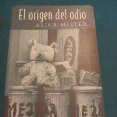 Libros de segunda mano: EL ORIGEN DEL ODIO - LIBRO DE ALICE MILLER - EDICIONES B, 1ª EDICIÓN 2000 - SINE QUA NON. Lote 103160991