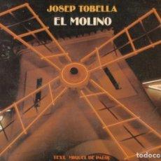 Libros de segunda mano: EL MOLINO JOSEP TOBELLA EDICIONS DEL MALL BARCELONA 1983 107 PAGINAS ILUSTRADO. Lote 103172751