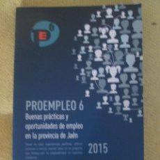 Libros de segunda mano: BUENAS PRACTICAS Y OPORTUNIDADES DE EMPLEO EMPLEO EN JAEN PROEMPLEO 6. Lote 103230143