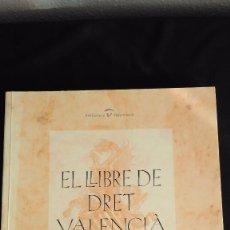Libros de segunda mano: EL LLIBRE DE DRET VALENCIÀ A L´ÈPOCA FORAL. 2002. Lote 103247615