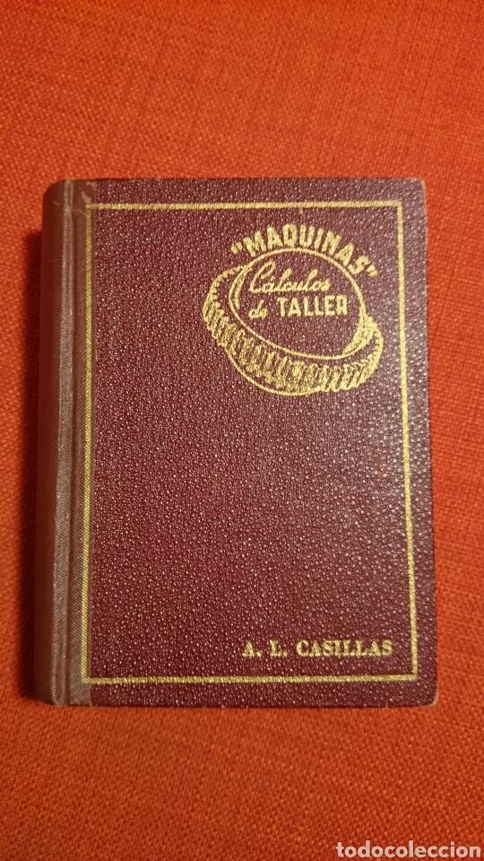 CASILLAS.MAQUINAS. CALCULOS DE TALLER.EDICIÓN HISPANO AMERICANA 1953. (Libros de Segunda Mano - Ciencias, Manuales y Oficios - Otros)