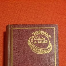 Libros de segunda mano: CASILLAS.MAQUINAS. CALCULOS DE TALLER.EDICIÓN HISPANO AMERICANA 1953.. Lote 103342098
