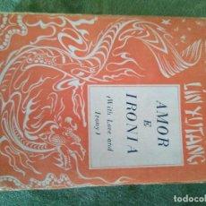 Libros de segunda mano: AMOR E IRONÍA (WITH LOVE AND IRONY) DE LIN YUTANG. 1946. ENVÍO GRATIS.. Lote 103396355