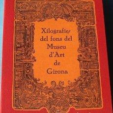 Libros de segunda mano: LIBRO XILOGRAFIES DEL FONS DEL MUSEU D´ART DE GIRONA AÑO 1986. Lote 103423051