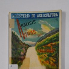 Libros de segunda mano: ANALISIS DE AGUAS POR JESUS UGARTE LAISECA. MINISTERIO DE AGRICULTURA 1942. TDK325. Lote 103432127