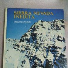 Livres d'occasion: SIERRA NEVADA INÉDITA. ( CASTILLO AMARO, AURELIO Y CASTILLO RODRÍGUEZ, ANTONIO. ) TAPAS DURAS. Lote 111232696