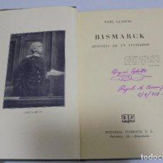 Libros de segunda mano: BISMARCK. HISTORIA DE UN LUCHADOR. EMIL LUDWIG. 2º EDICION. 1951. EDITORIAL JUVENTUD. Lote 103482003
