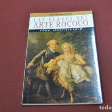 Libros de segunda mano: LAS CLAVES DEL ARTE ROCOCÓ CÓMO IDENTIFICARLO - JUAN RAMÓN TRIADÓ - AR5. Lote 103503995