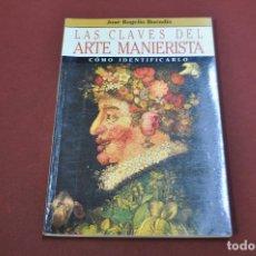 Libros de segunda mano: LAS CLAVES DEL ARTE MANIERISTA CÓMO IDENTIFICARLO - JOSÉ ROGELIO BUENDÍA - AR5. Lote 103504159