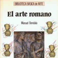 Libros de segunda mano: EL ARTE ROMANO - MANUEL BENDALA. Lote 103527691