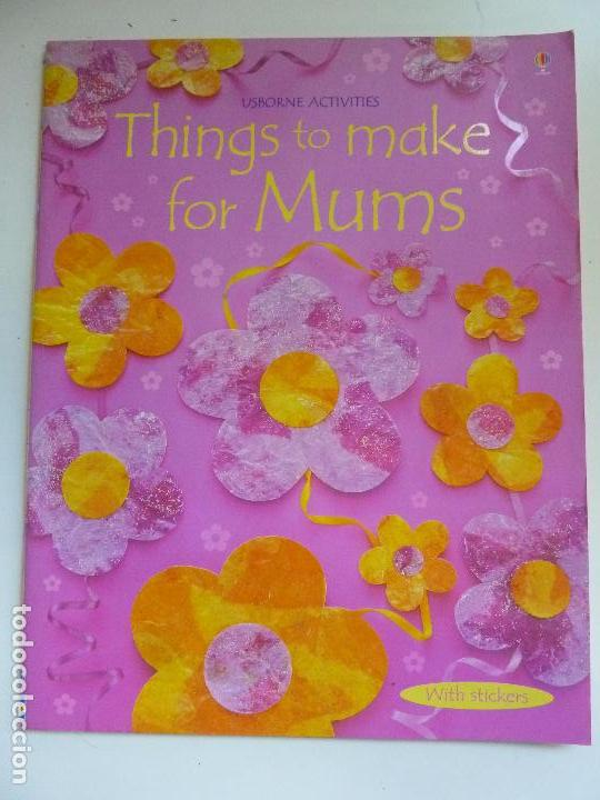THINGS TO MAKE FOR MUMS (Libros de Segunda Mano - Literatura Infantil y Juvenil - Otros)