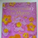 Libros de segunda mano: THINGS TO MAKE FOR MUMS. Lote 103578475