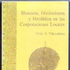 Livros em segunda mão: HONORES, DISTINCIONES Y HERÁLDICA EN LAS CORPORACIONES LOCALES. VILARRUBIAS,FELIO A. A-EDMUNDO-055. Lote 103580459