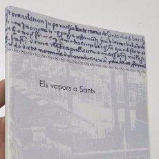 Libros de segunda mano: ELS VAPORS A SANTS - VV.AA.. Lote 103660275