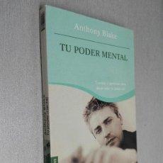 Libros de segunda mano: TU PODER MENTAL / ANTHONY BLAKE / CIENCIAS OCULTAS - MARTÍNEZ ROCA BOOKET 1ª EDICIÓN 2005. Lote 103662059