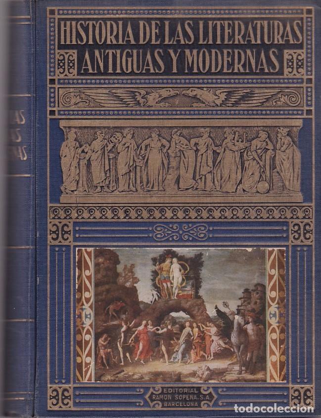 HISTORIA DE LAS LITERATURAS ANTIGUAS Y MODERNAS - RAMON SOPENA EDITOR 1941 / ILUSTRADO (Libros de Segunda Mano - Historia - Otros)
