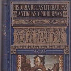 Libros de segunda mano: HISTORIA DE LAS LITERATURAS ANTIGUAS Y MODERNAS - RAMON SOPENA EDITOR 1941 / ILUSTRADO. Lote 103689239