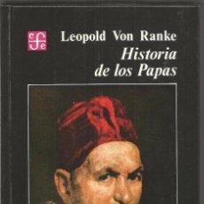 Libros de segunda mano: LEOPOLD VON RANKE. HISTORIA DE LOS PAPAS. FONDO DE CULTURA ECONOMICA. Lote 103730431
